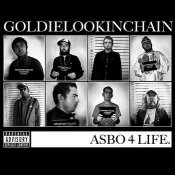Goldie Lookin Chain - Asbo 4 Life