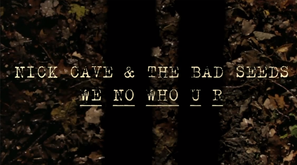 Nick Cave - We No Who U R